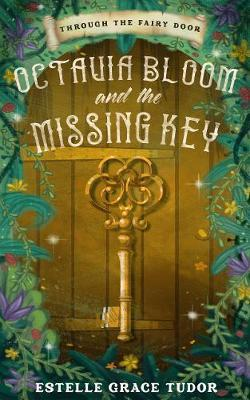 Octavia Bloom and the Missing Key