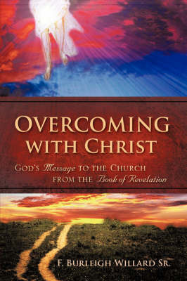 Overcoming with Christ by F. Burleigh Willard image