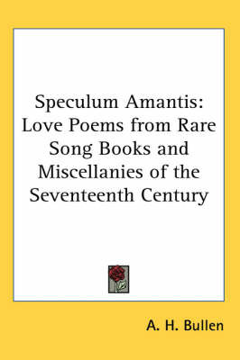 Speculum Amantis: Love Poems from Rare Song Books and Miscellanies of the Seventeenth Century image