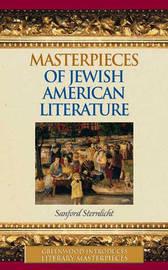 Masterpieces of Jewish American Literature by Sanford Sternlicht