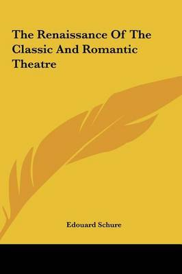 The Renaissance of the Classic and Romantic Theatre by Edouard Schure image