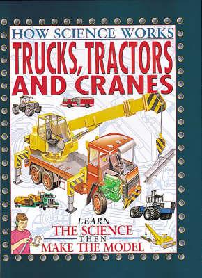 Trucks, Tractors and Cranes by Bryson Gore