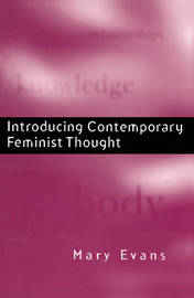 Introducing Contemporary Feminist Thought by Mary Evans