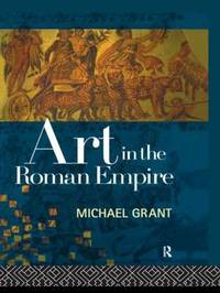 Art in the Roman Empire by Michael Grant image
