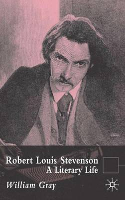 Robert Louis Stevenson: A Literary Life by William Gray image