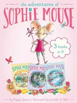 The Adventures of Sophie Mouse 3 Books in 1! by Poppy Green