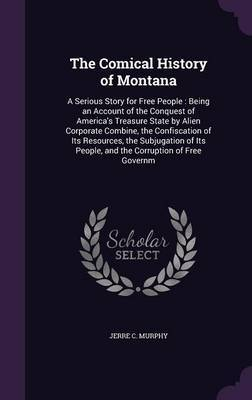 The Comical History of Montana by Jerre C. Murphy
