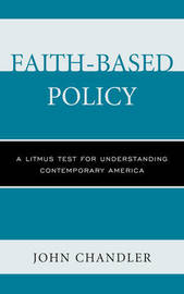 Faith-Based Policy by John Chandler
