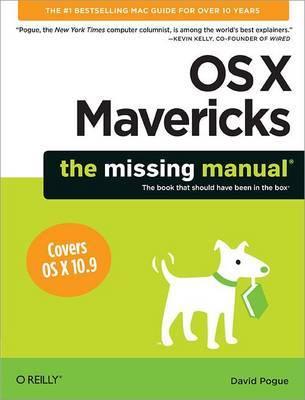 OS X Mavericks: The Missing Manual by David Pogue