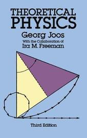 Theoretical Physics by Georg Joos