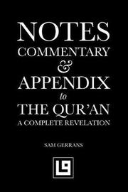 Notes, Commentary & Appendix to the Qur'an by Sam Gerrans