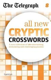 The Telegraph: All New Cryptic Crosswords 8 by Telegraph Media Group