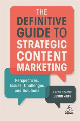 The Definitive Guide to Strategic Content Marketing by Lazar Dzamic
