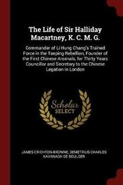 The Life of Sir Halliday Macartney, K. C. M. G. by James Crichton-Browne image