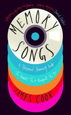 Memory Songs: A Personal Journey into the Music that Shaped the 90s by James Cook image