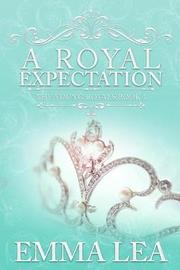 A Royal Expectation by Emma Lea image