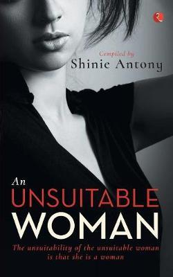 AN UNSUITABLE WOMAN by Shinie Antony image