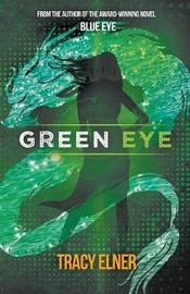 Green Eye by Tracy Elner