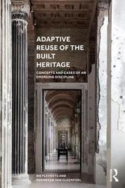 Adaptive Reuse of the Built Heritage by Bie Plevoets