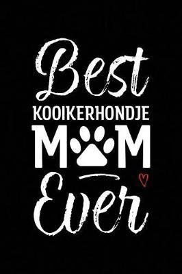 Best Kooikerhondje Mom Ever by Arya Wolfe
