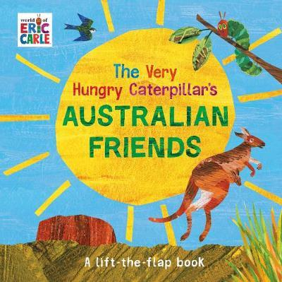 The Very Hungry Caterpillar's Australian Friends by Eric Carle