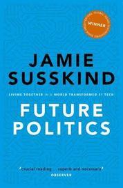 Future Politics by Jamie Susskind
