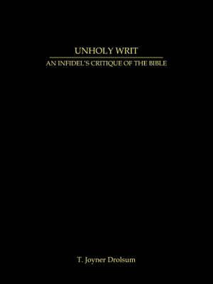 Unholy Writ by T. Joyner Drolsum image