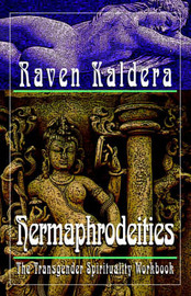 Hermaphrodeities: The Transgender Spirituality Workbook by Raven Brangwyn Kaldera image