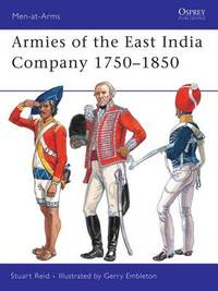 Armies of the East India Company 1750-1850 by Stuart Reid