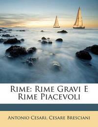 Rime: Rime Gravi E Rime Piacevoli by Antonio Cesari
