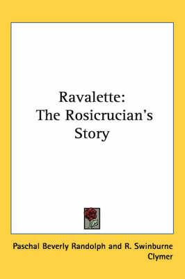 Ravalette: The Rosicrucian's Story by P.B. Randolph