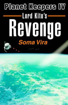 Lord Kito's Revenge by Soma Vira