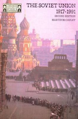 The Soviet Union 1917-1991 by Martin McCauley