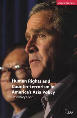 Human Rights and Counter-terrorism in America's Asia Policy by Rosemary Foot