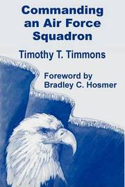 Commanding an Air Force Squadron by Timothy T. Timmons image