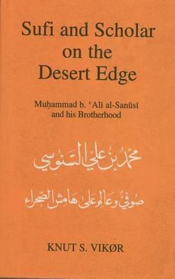 Sufi and Scholar on the Desert Edge by Knut S. Vikyr