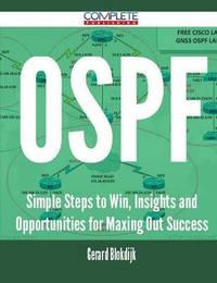 Ospf - Simple Steps to Win, Insights and Opportunities for Maxing Out Success by Gerard Blokdijk image