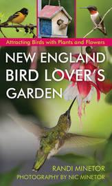 New England Bird Lover's Garden by Randi Minetor