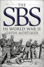 The SBS in World War II by Gavin Mortimer