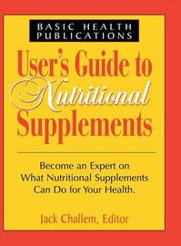 Users Guide to Nutritional Supplements by Jack Challem