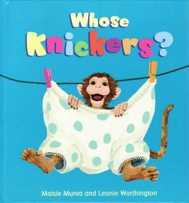 Whose Knickers are These? by Maisie Munro