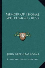 Memoir of Thomas Whittemore (1877) by John Greenleaf Adams