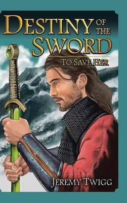 Destiny of the Sword by Jeremy Twigg image