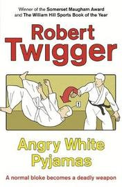 Angry White Pyjamas by Robert Twigger image