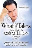 What It Takesa] from $20 to $200 Million by Jerry Azarkman
