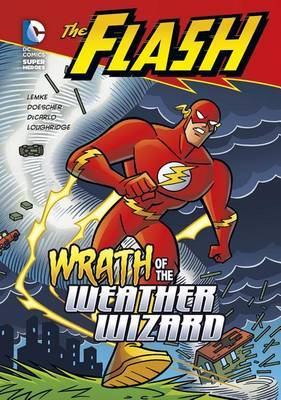 Wrath of the Weather Wizard (the Flash) by Donald Lemke