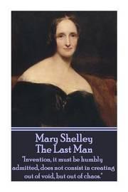 Mary Shelley - The Last Man by Mary Shelley