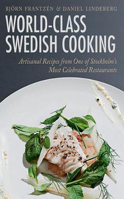 World-Class Swedish Cooking by Bjoern Frantzen
