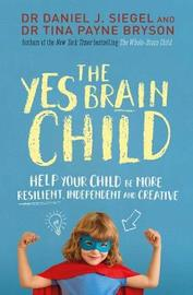 The Yes Brain Child by Daniel J. Siegel image
