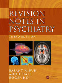 Revision Notes in Psychiatry, Third Edition by Basant K. Puri